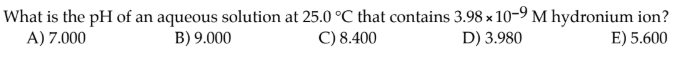 What Is The PH Of An Aqueous Solution At 25.0°C That