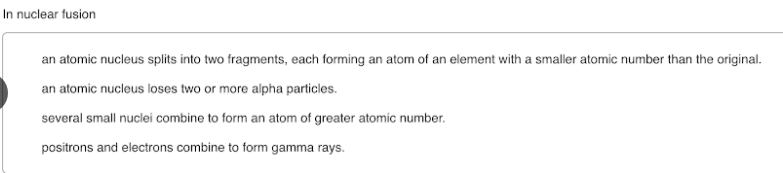 In nuclear fusion a) an atomic nucleus splits into two ...