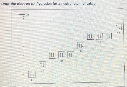 Draw The Electron Configuration For A Neutral Atom Of Calciu Clutch Prep