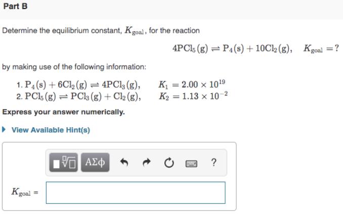 Determine the equilibrium constant, Kgoal, for the ...