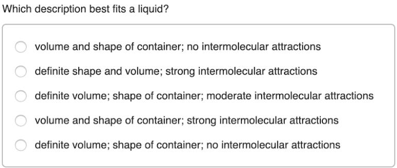 Which description best fits a liquid?... | Clutch Prep