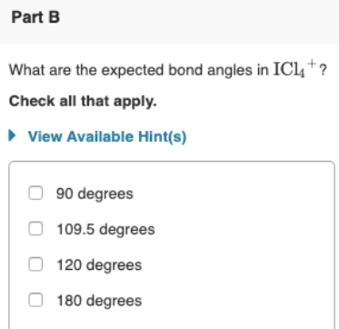 What are the expected bond angles in ICl4^+ ? Check all ...