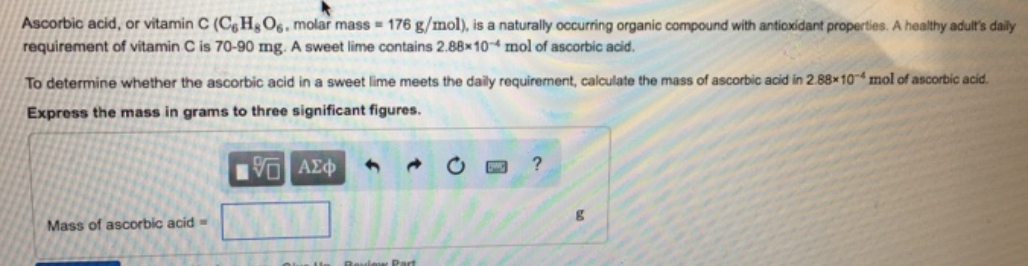 Ascorbic acid, or vitamin C (, molar mass ... | Clutch Prep