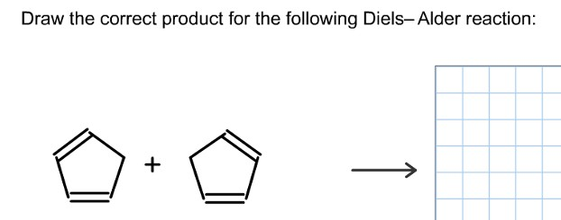 Draw the correct product for the following Diels- Alder reaction: