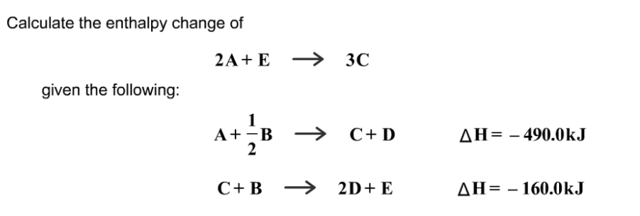Answer: Calculate the enthalpy of the foll    | Clutch Prep