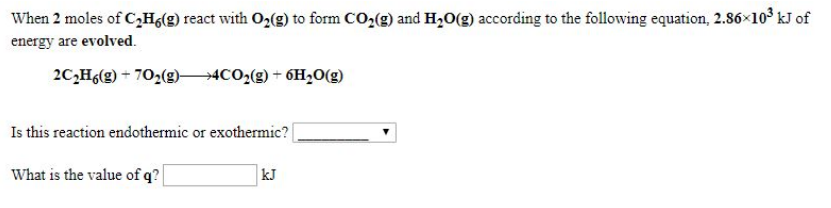 When 2 moles of C2H6 (g) react with O2 (g)    | Clutch Prep