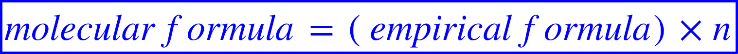 "<math xmlns=""http://www.w3.org/1998/Math/MathML""><menclose mathcolor=""#0000FF"" notation=""box""><mi>m</mi><mi>o</mi><mi>l</mi><mi>e</mi><mi>c</mi><mi>u</mi><mi>l</mi><mi>a</mi><mi>r</mi><mo>&#xA0;</mo><mi>f</mi><mi>o</mi><mi>r</mi><mi>m</mi><mi>u</mi><mi>l</mi><mi>a</mi><mo>&#xA0;</mo><mo>=</mo><mo>&#xA0;</mo><mfenced><mrow><mi>e</mi><mi>m</mi><mi>p</mi><mi>i</mi><mi>r</mi><mi>i</mi><mi>c</mi><mi>a</mi><mi>l</mi><mo>&#xA0;</mo><mi>f</mi><mi>o</mi><mi>r</mi><mi>m</mi><mi>u</mi><mi>l</mi><mi>a</mi></mrow></mfenced><mo>&#xD7;</mo><mi>n</mi></menclose></math>"