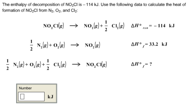 The enthalpy of decomposition of NO2Cl is     | Clutch Prep