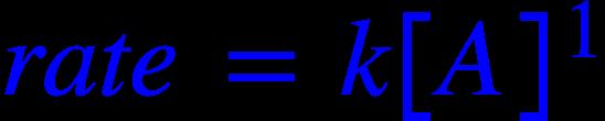 "<math xmlns=""http://www.w3.org/1998/Math/MathML""><mi mathcolor=""#0000FF"">r</mi><mi mathcolor=""#0000FF"">a</mi><mi mathcolor=""#0000FF"">t</mi><mi mathcolor=""#0000FF"">e</mi><mo mathcolor=""#0000FF"">&#xA0;</mo><mo mathcolor=""#0000FF"">=</mo><mo mathcolor=""#0000FF"">&#xA0;</mo><mi mathcolor=""#0000FF"">k</mi><msup><mfenced mathcolor=""#0000FF"" open=""["" close=""]""><mi>A</mi></mfenced><mn mathcolor=""#0000FF"">1</mn></msup></math>"