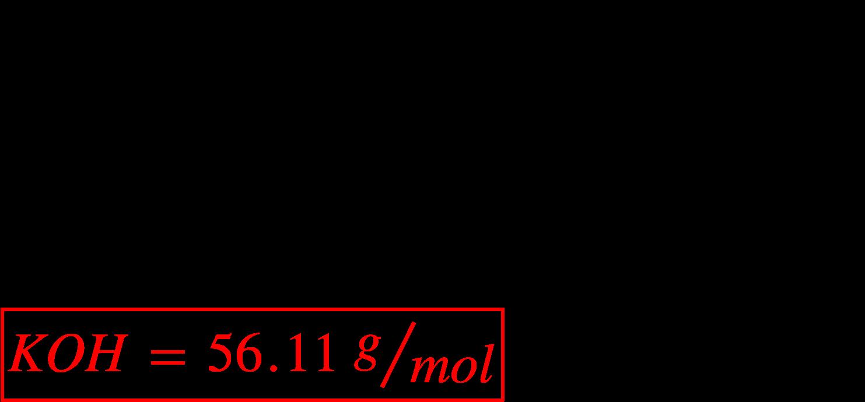 """<math xmlns=""""http://www.w3.org/1998/Math/MathML""""><mi>K</mi><mo>&#xA0;</mo><mo>=</mo><mo>&#xA0;</mo><mn>1</mn><mo>&#xD7;</mo><mn>39</mn><mo>.</mo><mn>10</mn><mo>&#xA0;</mo><mfrac bevelled=""""true""""><mi>g</mi><mrow><mi>m</mi><mi>o</mi><mi>l</mi></mrow></mfrac><mo>&#xA0;</mo><mo>=</mo><mo>&#xA0;</mo><mn>39</mn><mo>.</mo><mn>10</mn><mo>&#xA0;</mo><mfrac bevelled=""""true""""><mi>g</mi><mrow><mi>m</mi><mi>o</mi><mi>l</mi></mrow></mfrac><mspace linebreak=""""newline""""></mspace><mi>O</mi><mo>&#xA0;</mo><mo>=</mo><mo>&#xA0;</mo><mn>1</mn><mo>&#xD7;</mo><mn>16</mn><mo>.</mo><mn>00</mn><mo>&#xA0;</mo><mfrac bevelled=""""true""""><mi>g</mi><mrow><mi>m</mi><mi>o</mi><mi>l</mi></mrow></mfrac><mo>&#xA0;</mo><mo>=</mo><mo>&#xA0;</mo><mn>16</mn><mo>.</mo><mn>00</mn><mo>&#xA0;</mo><mfrac bevelled=""""true""""><mi>g</mi><mrow><mi>m</mi><mi>o</mi><mi>l</mi></mrow></mfrac><mspace linebreak=""""newline""""></mspace><mi>H</mi><mo>&#xA0;</mo><mo>=</mo><mo>&#xA0;</mo><mn>1</mn><mo>.</mo><mn>01</mn><mo>&#xA0;</mo><mfrac bevelled=""""true""""><mi>g</mi><mrow><mi>m</mi><mi>o</mi><mi>l</mi></mrow></mfrac><mo>&#xA0;</mo><mo>=</mo><mo>&#xA0;</mo><mn>1</mn><mo>.</mo><mn>01</mn><mo>&#xA0;</mo><mfrac bevelled=""""true""""><mi>g</mi><mrow><mi>m</mi><mi>o</mi><mi>l</mi></mrow></mfrac><mspace linebreak=""""newline""""></mspace><menclose mathcolor=""""#FF0000"""" notation=""""box""""><mi>K</mi><mi>O</mi><mi>H</mi><mo>&#xA0;</mo><mo>=</mo><mo>&#xA0;</mo><mn>56</mn><mo>.</mo><mn>11</mn><mo>&#xA0;</mo><mfrac bevelled=""""true""""><mi>g</mi><mrow><mi>m</mi><mi>o</mi><mi>l</mi></mrow></mfrac></menclose></math>"""