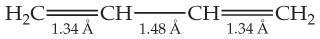 The figure shows a molecule with the following structure: H2CCHCHCH2, with a double bond between the first and the second and also between the third and the fourth carbon atoms. The bond between the second and the third carbon atoms is single and has the length of 1.48 angstroms. Each double bond has the length of 1.34 angstroms.