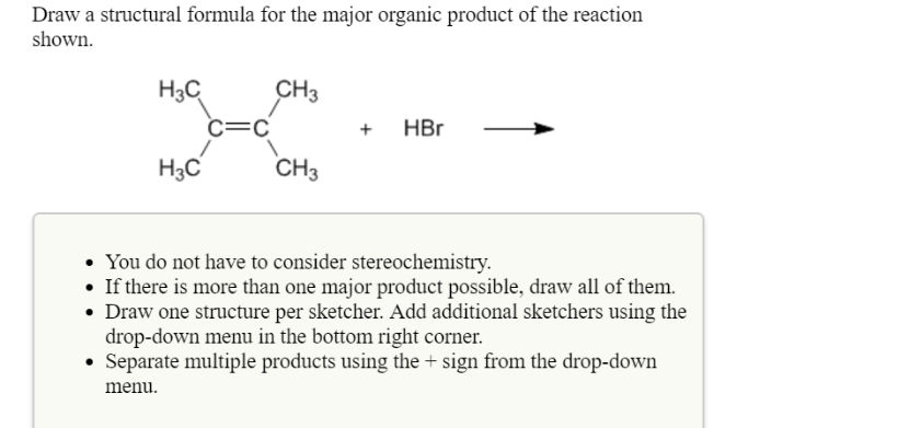 solution draw a structural formula for the major organic product of t