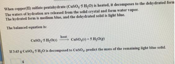 When copper(II) sulfate pentahydrate (CuSO    | Clutch Prep